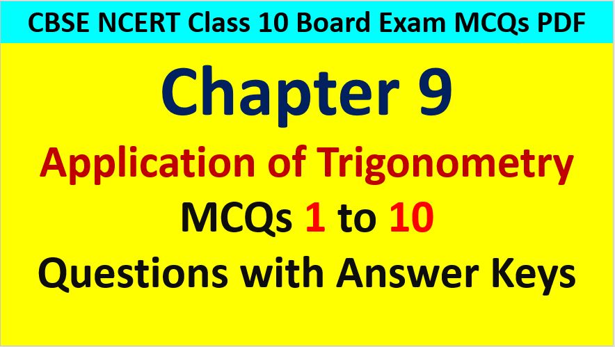 MCQ Questions for Class 10 Maths Chapter 9 Application of Trigonometry 1 to 10 with Answer Keys PDF AMBiPi