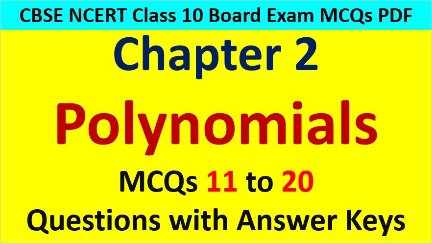 Polynomials CBSE Class 10 Maths MCQ with Answer Keys Solutions PDF Download