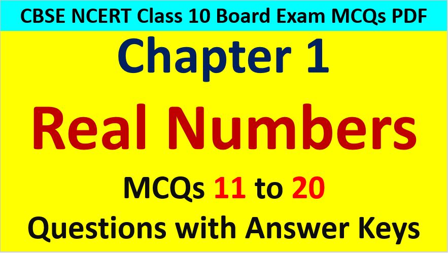 Real Numbers Class 10 Maths MCQ 11 to 20 with Answer Keys Solutions PDF Download