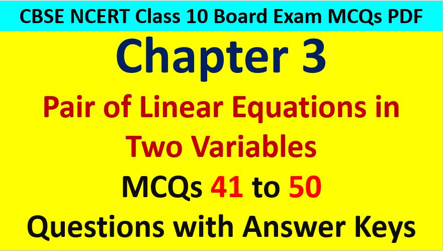 CBSE Class 10 Math Linear Equations in Two Variables MCQ Questions with Answer Keys
