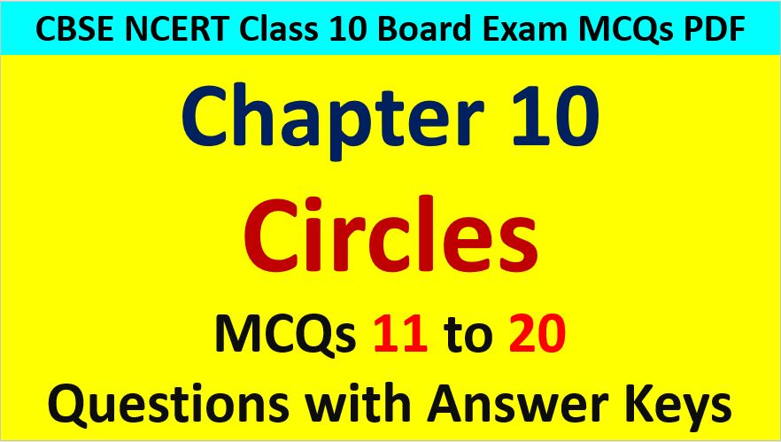 Circles Class 10 Maths MCQ with Answer Keys Solutions PDF Download