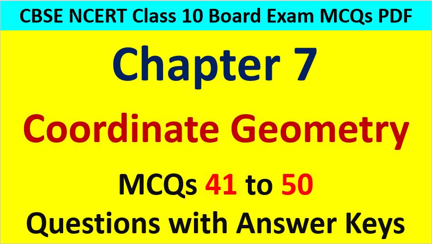 Coordinate Geometry CBSE Class 10 MCQ Questions with Answers Keys