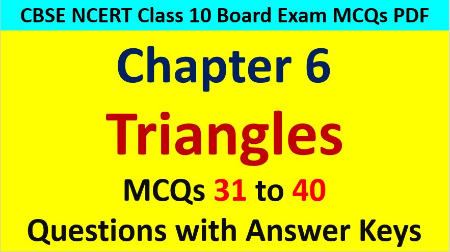 Extra MCQ Questions for Class 10 Maths Chapter 6 Triangles