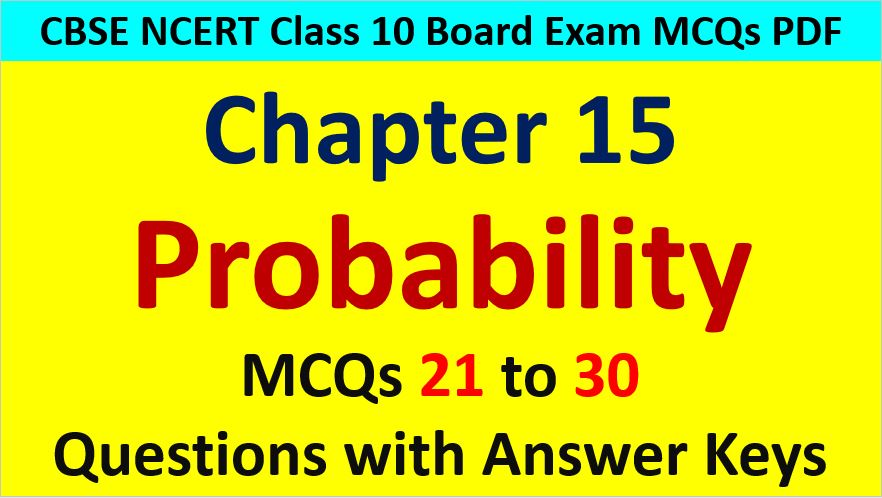 Important MCQ Questions for Class 10 Maths Chapter 15 Probability