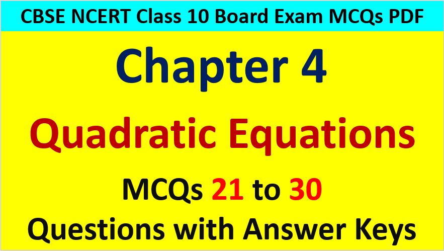 Important MCQ Questions for Class 10 Maths Chapter 4 Quadratic Equations
