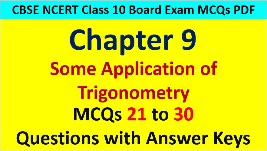 Important MCQ Questions for Class 10 Maths Chapter 9 Height and Distance