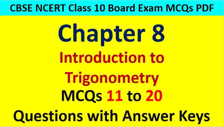 Introduction to Trigonometry Class 10 Maths MCQ Questions with Answer Keys